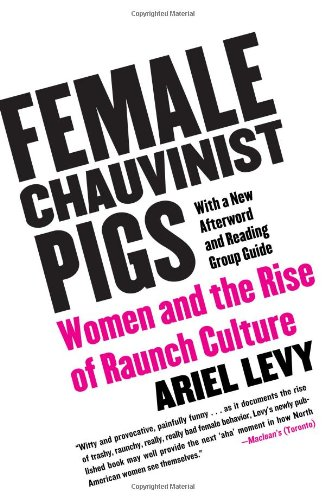 9780743284288: Female Chauvinist Pigs: Women and the Rise of Raunch Culture
