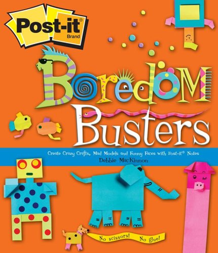 9780743284325: Post-it Boredom Busters: Create Crazy Crafts, Mad Models and Funny Faces with Post-It® Notes