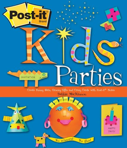 9780743284332: Post-It Kids' Parties: Create Funny Hats, Groovy Gifts and Crazy Cards with Post-It Notes
