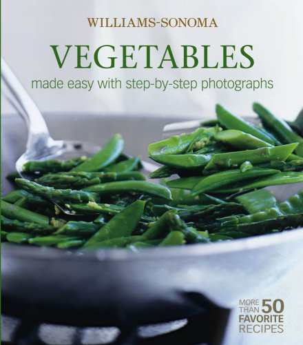 Williams-Sonoma Mastering: Vegetables: made easy with step-by-step photographs (0743284399) by Madison, Deborah