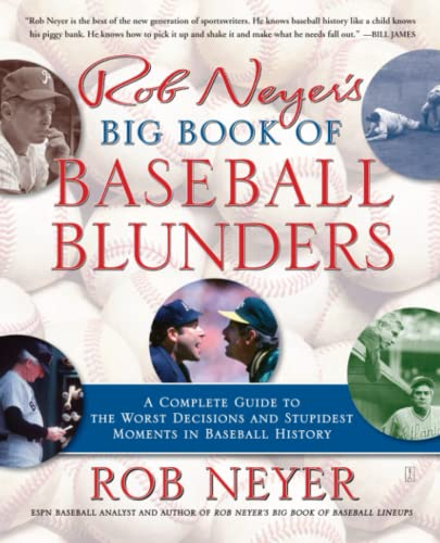 9780743284912: Rob Neyer's Big Book of Baseball Blunders: A Complete Guide to the Worst Decisions and Stupidest Moments in Baseball History