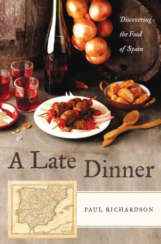 9780743284936: A Late Dinner: Discovering the Food of Spain
