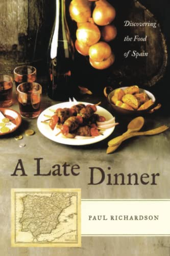 9780743284943: A Late Dinner: Discovering the Food of Spain
