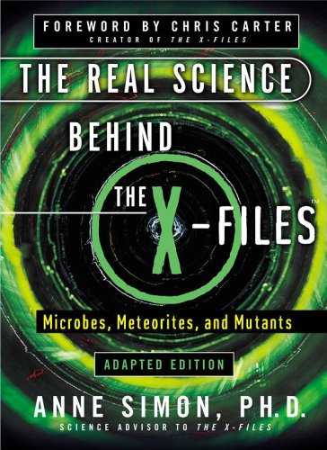 9780743284950: The Real Science Behind the X-Files Microbes, Meterorites, and Mutants