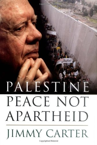 Palestine: Peace Not Apartheid: Carter, Jimmy