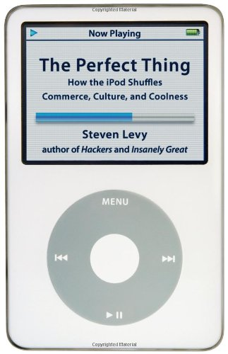 9780743285223: The Perfect Thing: How the iPod Shuffles Commerce, Culture, and Coolness