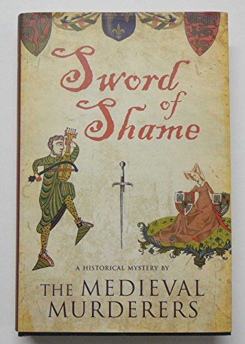 The Sword of Shame : An Historical Mystery: Medieval Murderers Staff