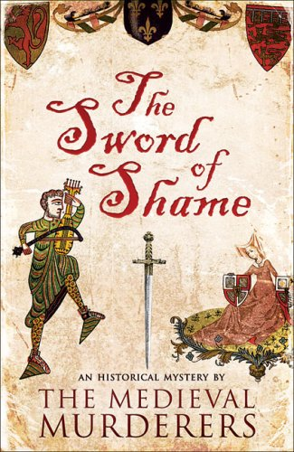 Sword of Shame (Historical Mystery Series): Medieval Murderers, The
