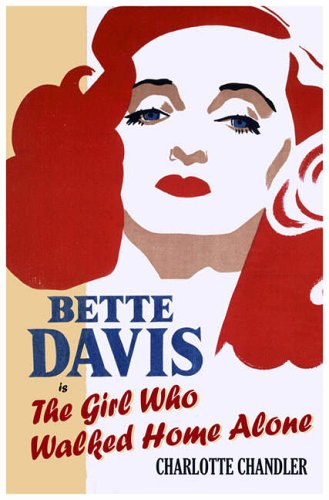 9780743285834: The Girl Who Walked Home Alone: Bette Davis, a Personal Biography