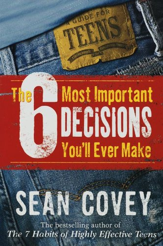 9780743286176: The 6 Most Important Decisions You'll Ever Make: A Teen Guide to Using the 7 Habits