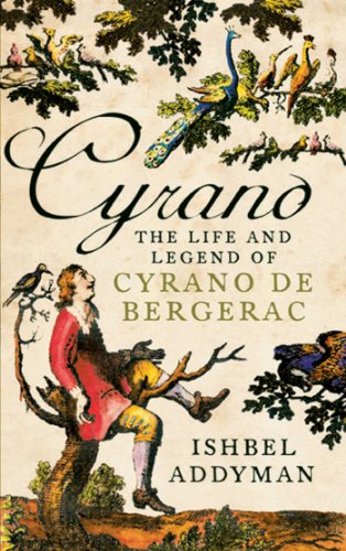 Cyrano : Adventures in Space and Time with the Legendary French Hero / Ishbel Addyman: Ishbel ...