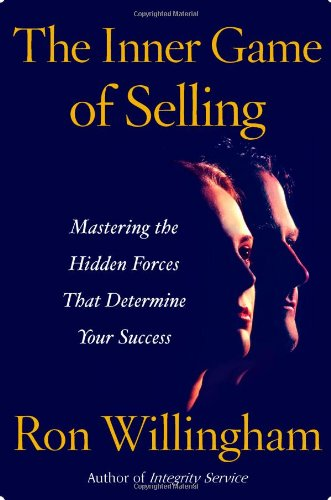 The Inner Game of Selling: Mastering the Hidden Forces that Determine Your Success (0743286286) by Ron Willingham