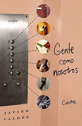 9780743286534: Gente Como Nosotros: Cuentos (Atria Espanol)
