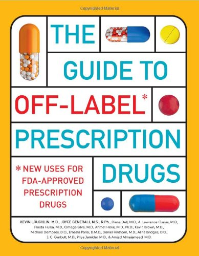 9780743286671: The Guide to Off-Label Prescription Drugs: New Uses for FDA-Approved Prescription Drugs