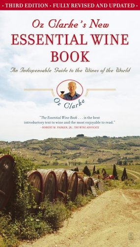 9780743286688: Oz Clarke's New Essential Wine Book: An Indispensable Guide to Wines of the World