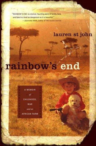 9780743286794: Rainbow's End: A Memoir of Childhood, War and an African Farm
