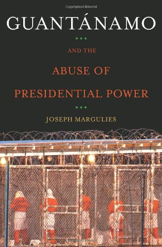 9780743286855: Guantanamo and the Abuse of Presidential Power