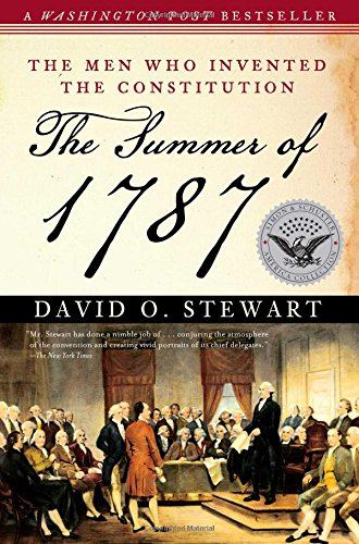 9780743286930: The Summer of 1787: The Men Who Invented the Constitution (The Simon & Schuster America Collection)