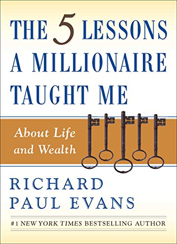 9780743287005: The Five Lessons a Millionaire Taught Me About Life and Wealth