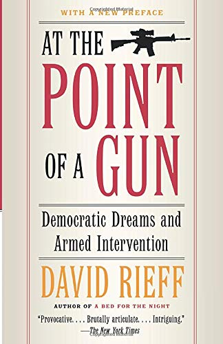 9780743287074: At the Point of a Gun: Democratic Dreams and Armed Intervention
