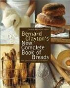 9780743287098: Bernard Clayton's New Complete Book of Breads