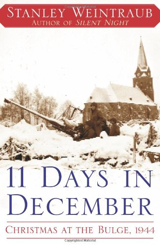 11 Days in December: Christmas at the: Stanley Weintraub