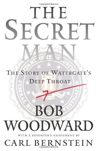 THE SECRET MAN. The Story of Watergate's Deep Throat. Signed by Bob Woodward.: Woodward, Bob: ...
