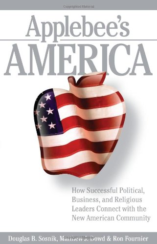 9780743287180: Applebee's America: How Successful Political, Business, and Religious Leaders Connect with the New American Community