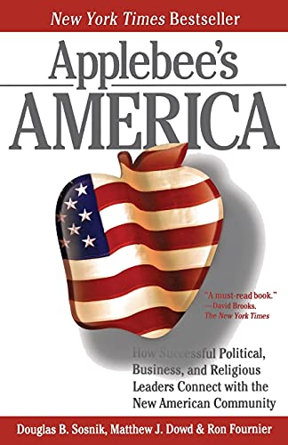 9780743287197: Applebee's America: How Successful Political, Business, and Religious Leaders Connect with the New American Community