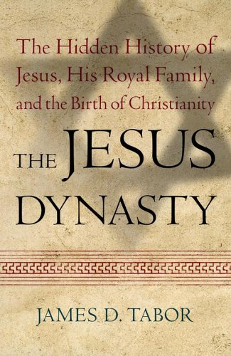 THE JESUS DYNASTY (SIGNED): Tabor, James D.