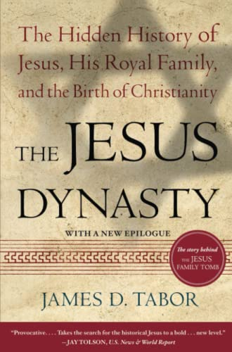 9780743287241: The Jesus Dynasty: The Hidden History of Jesus, His Royal Family, and the Birth of Christianity