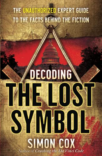 Decoding The Lost Symbol: The Unauthorized Expert: Cox, Simon
