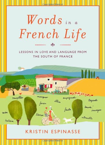 9780743287289: Words in a French Life: Lessons in Love And Language from the South of France
