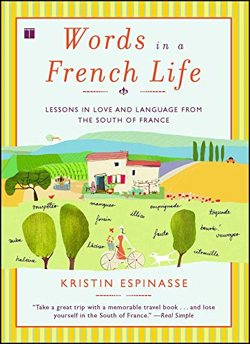 9780743287296: Words in a French Life: Lessons in Love and Language from the South of France