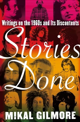9780743287456: Stories Done: Writings on the 1960s and Its Discontents