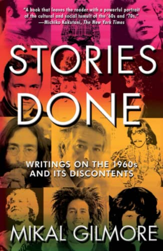 9780743287463: Stories Done: Writings on the 1960s and Its Discontents