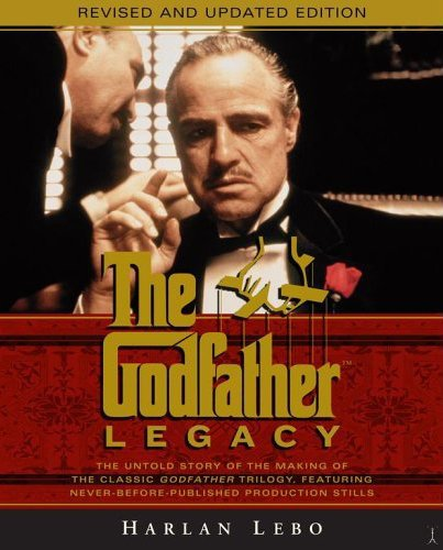 9780743287777: The Godfather Legacy: The Untold Story of the Making of the Classic Godfather Trilogy Featuring Never-Before-Published Production Stills