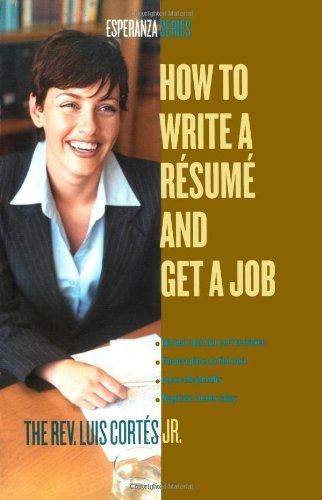 How to Write a Resume and Get a Job (Esperanza Series): Rev. Luis Cortes