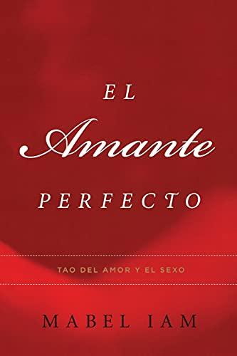 9780743288002: El Amante Perfecto: Tao del amor y el sexo