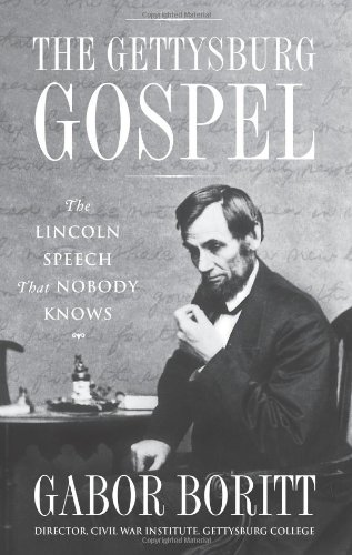 The Gettysburg Gospel : The Lincoln Speech That Nobody Knows: Boritt, Gabor - SIGNED FIRST PRINTING