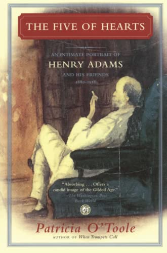 9780743288231: The Five of Hearts: An Intimate Portrait of Henry Adams and His Friends, 1880-1918