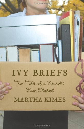 9780743288385: Ivy Briefs: True Tales of a Neurotic Law Student