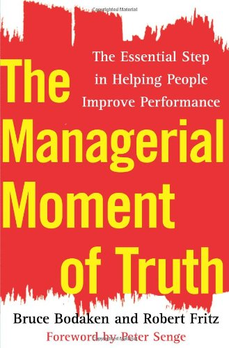 The Managerial Moment of Truth: The Essential: Bruce Bodaken, Robert