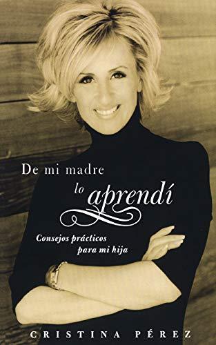De mi madre lo aprendí (Living by: Pérez, Cristina