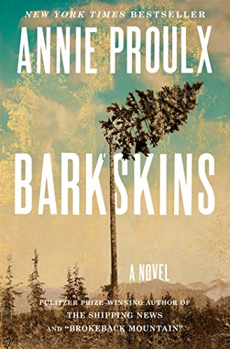 Barkskins (First Edition; First Printing, Signed): Proulx, Annie