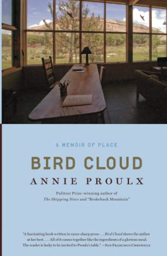 Bird Cloud: A Memoir of Place: Annie Proulx