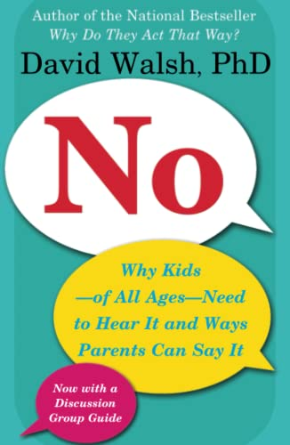 9780743289207: No: Why Kids--of All Ages--Need to Hear It and Ways Parents Can Say It
