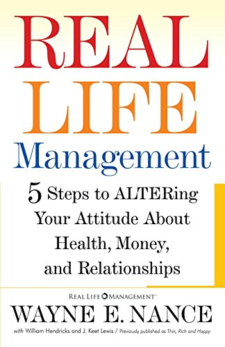 9780743289399: Real Life Management: Five Steps to ALTERing Your Attitude About Health, Money, and Relationships
