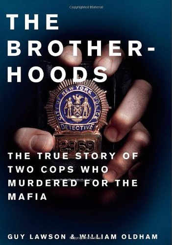 9780743289443: Brotherhoods: The True Story of Two Cops Who Murdered for the Mafia