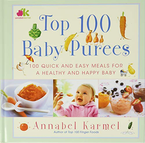 9780743289573: Top 100 Baby Purees: 100 Quick and Easy Meals for a Healthy and Happy Baby